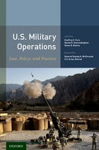 U.S. Military Operations: Law, Policy, and Practice by Geoffrey S. Corn