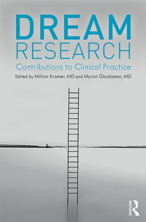 Dream Research Contributions to Clinical Practice