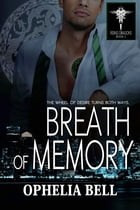 Breath of Memory by Ophelia Bell