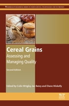Cereal Grains: Assessing and Managing Quality by Colin Wrigley