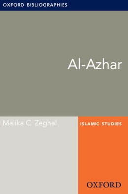 Book Al-Azhar: Oxford Bibliographies Online Research Guide by Malika C. Zeghal