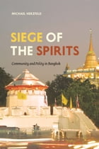 Siege of the Spirits: Community and Polity in Bangkok
