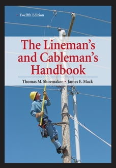 Lineman's and Cableman's Handbook 12th Edition