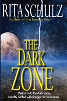 The Dark Zone by Rita Schulz