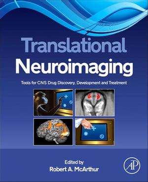 Translational Neuroimaging Tools for CNS Drug Discovery,  Development and Treatment