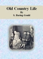 Old Country Life by S. Baring-Gould