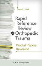 Rapid Reference in Orthopedic Trauma: Pivotal Papers Revealed by David Hak