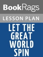 Let the Great World Spin Lesson Plans by BookRags