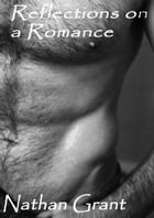 Reflections on a Romance by Nathan Grant