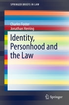 Identity, Personhood and the Law by Jonathan Herring