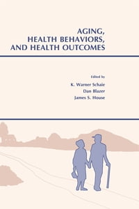 Aging, Health Behaviors, and Health Outcomes