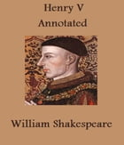 Henry the Fifth (Annotated) by William Shakespeare