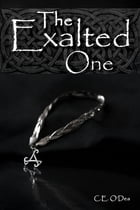 The Exalted One by C. E. O'Dea