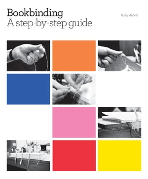 Bookbinding A step-by-step guide