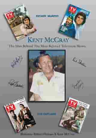 Kent McCray: The Man Behind the Most Beloved Television Shows