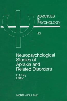 Book Neuropsychological Studies of Apraxia and Related Disorders by Roy, E.A.