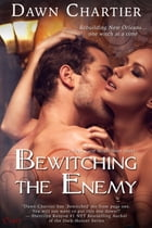 Bewitching the Enemy by Dawn Chartier