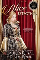 Alice Betrothed by Lauren Royal