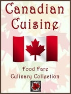 Canadian Cuisine by Shenanchie O'Toole