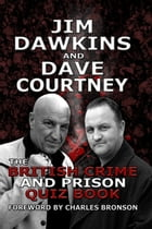 The British Crime and Prison Quiz Book by Dave Courtney