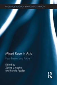 Mixed Race in Asia: Past, Present and Future