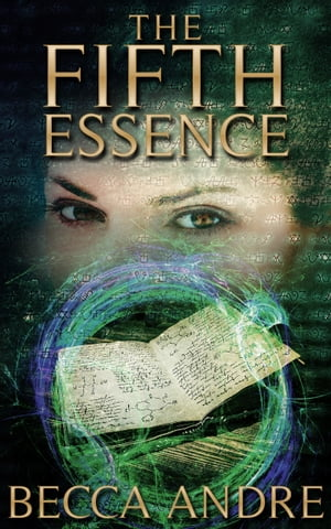 The Fifth Essence (The Final Formula Series, Book 5) by Becca Andre