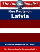 Key Facts on Latvia: Essential Information on Latvia by Patrick W. Nee