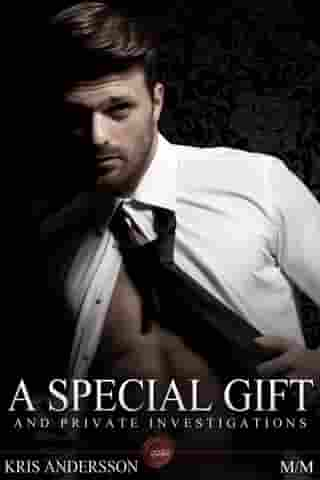 A Special Gift and Private Investigations