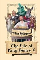 The Life of King Henry V by William Shakespeare