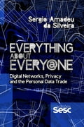 9788594930293 - Sergio Amadeu da Silveira: Everything about Every@ne - Livro