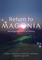Return to Magonia: Investigating UFOs in History by Chris Aubeck