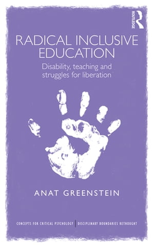 Radical Inclusive Education Disability,  teaching and struggles for liberation