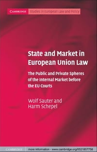 State and Market in European Union Law: The Public and Private Spheres of the Internal Market…
