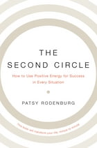 The Second Circle: How to Use Positive Energy for Success in Every Situation by Patsy Rodenburg
