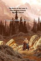 The Boss of the Lazy Y, The Original Classic Western Novel by Charles Alden Seltzer