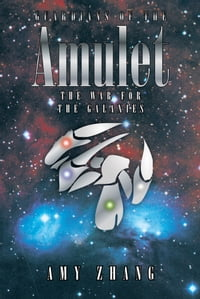 Guardians of the Amulet: The War for the Galaxies