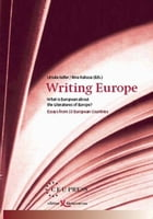 Writing Europe: What is European about the Literatures of Europe? by Ursula Keller
