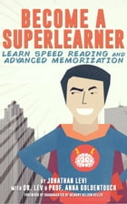 Become a SuperLearner: Learn Speed Reading & Advanced Memorization by Jonathan Levi