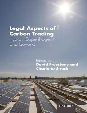 Legal Aspects of Carbon Trading Kyoto,  Copenhagen,  and beyond
