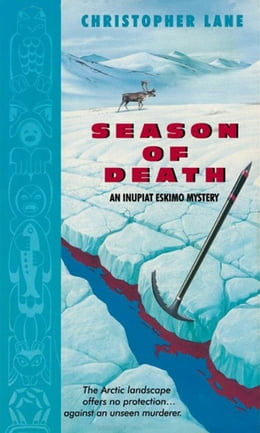 Book Season of Death: An Inupiat Eskimo Mystery by Christopher Lane