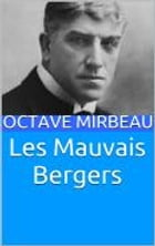 Les Mauvais Bergers by Octave Mirbeau