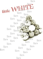 "Little ""White"" Lies by Celine Leduc"