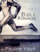 Bible Runaways by Pauline Youd