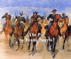 The Pit, A Story of Chicago by Norris