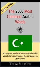The 2500 most Common Arabic Words: Vocabulary Training : Learn the Vocabulary you need to know to improve you Writing, Speaking and Com by David Serge