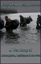 Navy SEAL Team Secrets (A War Story of Redemption, Resilience and Survival) by Stephen Robinson
