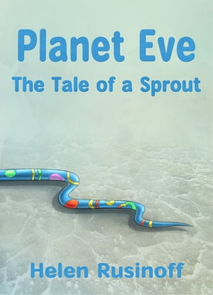 Planet Eve: The Tale of a Sprout