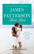 First Love -- Free Preview -- The First 12 Chapters by James Patterson