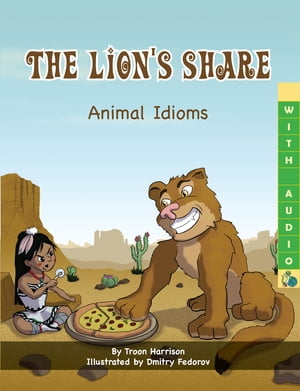 The Lion's Share: Animal Idioms (A Multicultural Book) - With Audio
