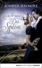 House of Trent - Der Spion: Roman by Jennifer Haymore